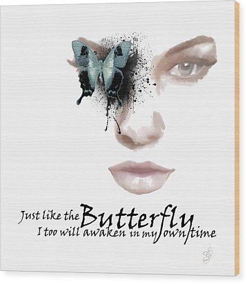 Just Like The Butterfly Wood Print