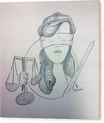 Justice Wood Print by Loretta Nash
