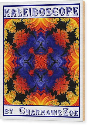 Wood Print featuring the digital art Kaleidoscope 1 by Charmaine Zoe