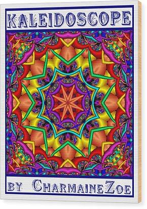 Wood Print featuring the digital art Kaleidoscope 2 by Charmaine Zoe