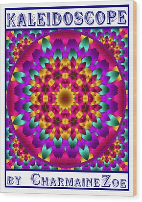 Wood Print featuring the digital art Kaleidoscope 3 by Charmaine Zoe