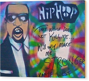 Kanye West Stronger Wood Print by Tony B Conscious