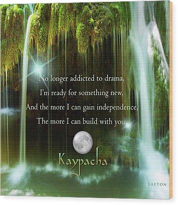 Kaypacha - November 10, 2016 Wood Print