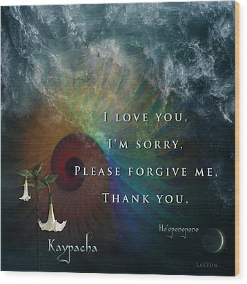 Kaypacha's Mantra 7.15.2015 Wood Print