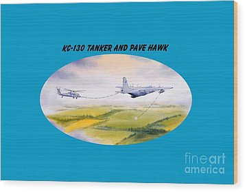 Wood Print featuring the painting Kc-130 Tanker Aircraft And Pave Hawk With Banner by Bill Holkham