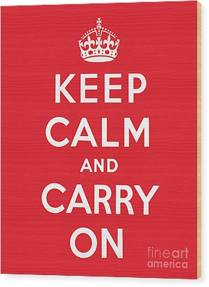 Keep Calm And Carry On Wood Print by English School
