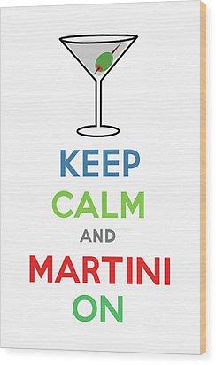 Keep Calm And Martini On Wood Print by Andi Bird