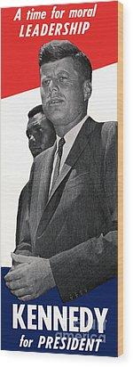 Kenndy For President Wood Print