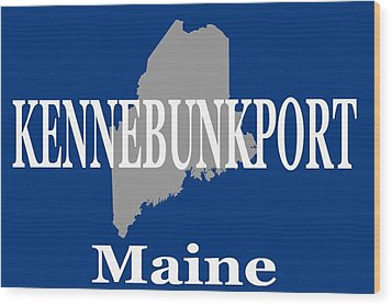Wood Print featuring the photograph Kennebunk Maine State City And Town Pride  by Keith Webber Jr