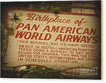 Key West Florida - Pan American Airways Birthplace Sign Wood Print by John Stephens