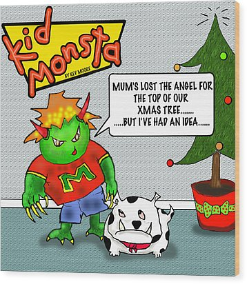 Kid Monsta Xmas 1 Wood Print