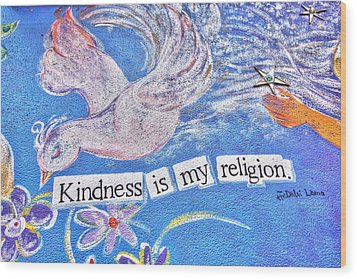 Kindness Is My Religion Wood Print