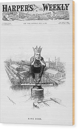 King Debs. Caricature Of Eugene Debs Wood Print by Everett