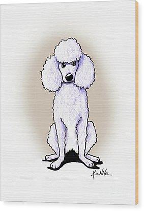 Kiniart White Poodle Wood Print by Kim Niles