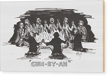 Wood Print featuring the drawing Kumbaya by R  Allen Swezey