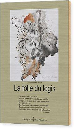 La Folle Du Logis Wood Print