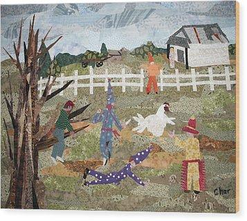 Lache Pas La Poulette Wood Print by Charlene White
