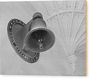 Wood Print featuring the photograph Lady Elizabeth's Bell Clare College Cambridge by Gill Billington