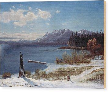 Lake Tahoe Wood Print by Albert Bierstadt