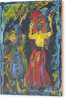 Wood Print featuring the painting Last Dance by Barbara Anna Knauf