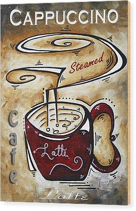 Latte By Madart Wood Print by Megan Duncanson