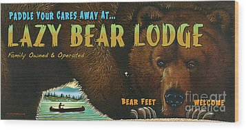 Wood Print featuring the painting Lazy Bear Lodge Sign by Wayne McGloughlin