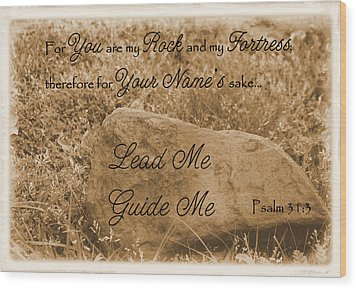 Lead Me Guide Me Psalm 31 Wood Print by Robyn Stacey