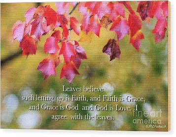 Leaves Believe Wood Print by MaryLee Parker