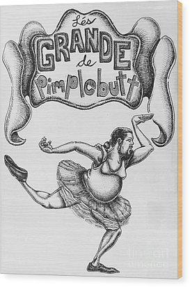 Les Grande De Pimplebutt Wood Print by Mack Galixtar