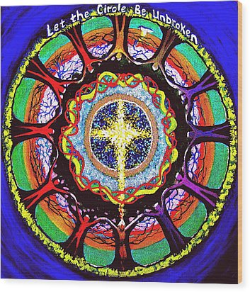 Let The Circle Be Unbroken Wood Print by Jeanette Jarmon