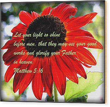Let Your Light So Shine Wood Print by Robert Babler