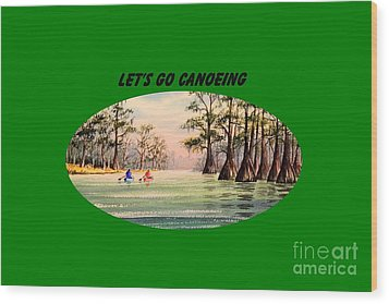 Wood Print featuring the painting Let's Go Canoeing by Bill Holkham