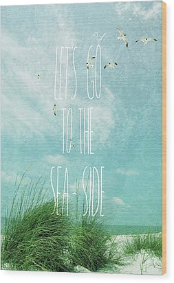 Wood Print featuring the photograph Let's Go To The Sea-side by Jan Amiss Photography