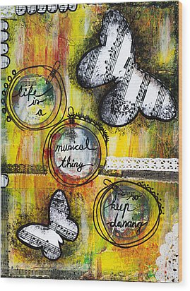 Life Is A Musical Thing Wood Print by Stanka Vukelic