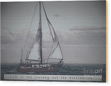 Life Is The Journey Wood Print