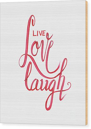 Wood Print featuring the drawing Live Love Laugh by Cindy Garber Iverson