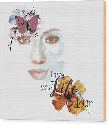 Live Your Life Wood Print