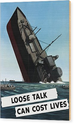 Loose Talk Can Cost Lives Wood Print by War Is Hell Store