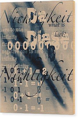 Lost--zero--nothingness Wood Print