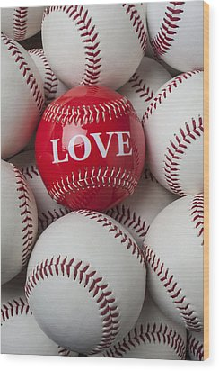 Love Baseball Wood Print by Garry Gay