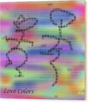 Love Colors Wood Print by Alec Drake