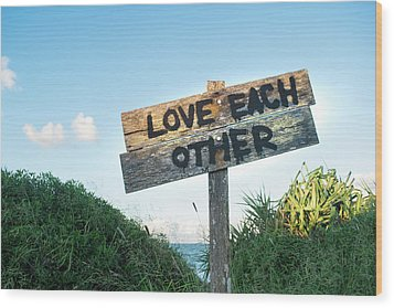 Love Each Other Wood Print