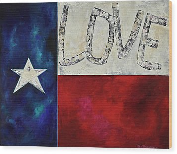 Love For Texas Two Wood Print by Patti Schermerhorn