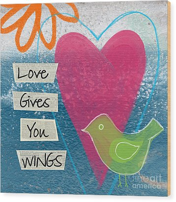 Love Gives You Wings Wood Print by Linda Woods