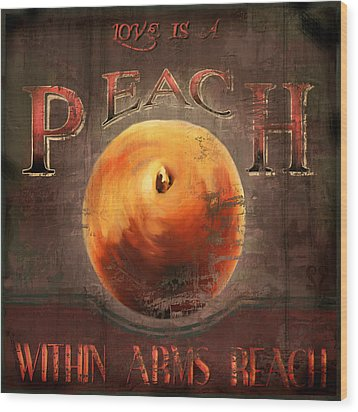 Love Is A Peach Wood Print