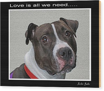 Love Is All We Need Wood Print