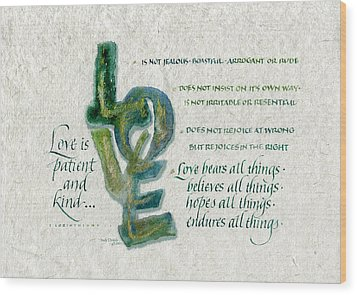 Love Is  Wood Print by Judy Dodds