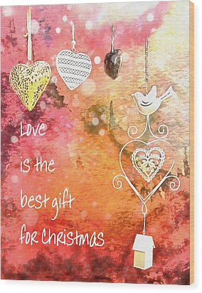 Love Is The Best Gift For Christmas Wood Print