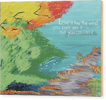 Love Like The Wind Wood Print by Cyrionna The Cyerial Artist