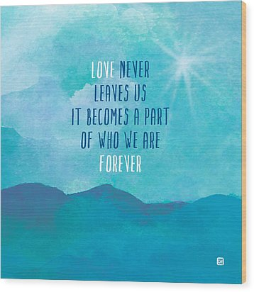 Wood Print featuring the painting Love Never Leaves by Lisa Weedn